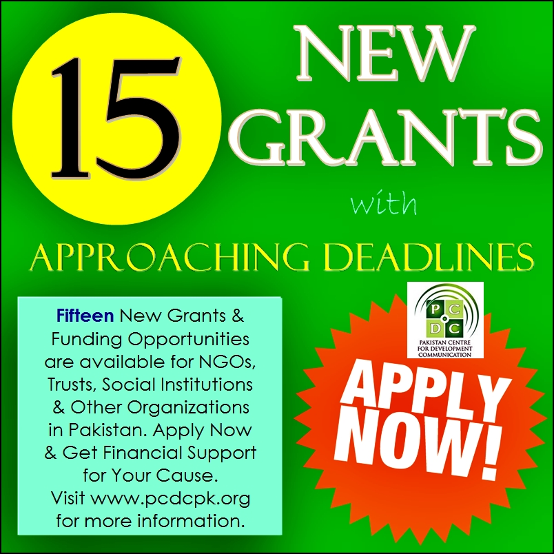 We have just posted Fifteen New Grants & Funding Opportunities with approaching deadlines on our website. NGOs, Trusts, Social Institutions & Other Organizations in Pakistan are eligible to apply for these funding opportunities