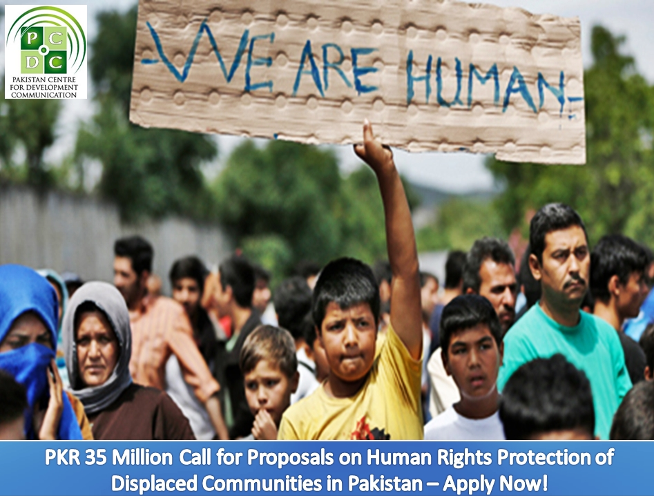 PKR 35 Million Call for Proposals on Human Rights Protection of Displaced Communities in Pakistan – Apply Now!