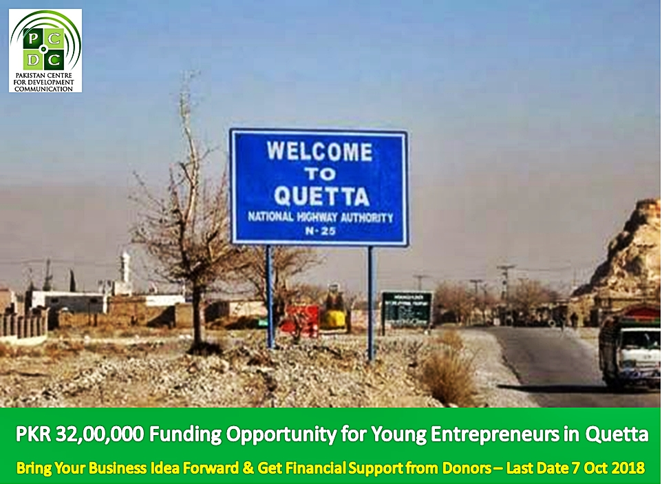 PKR 32,00,000 Funding Opportunity for Young Entrepreneurs in Quetta  Bring Your Business Idea Forward & Get Financial Support from Donors – Last Date 7 Oct 2018